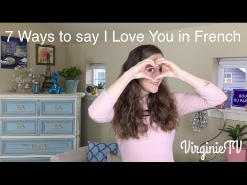 7 Ways to say I Love You in French