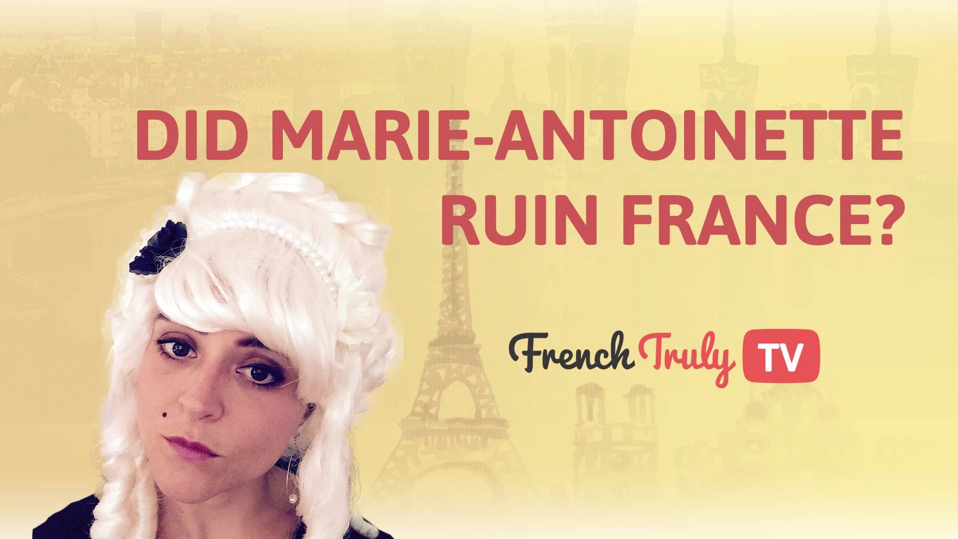 Did Marie Antoinette Ruin France French Truly Helping You